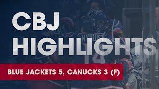 HIGHLIGHTS: Blue Jackets 5, Canucks 3   Big third lifts CBJ over VAN