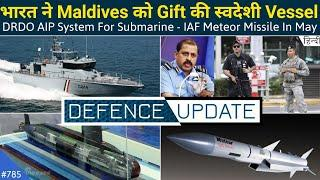 Defence Updates #785 - DRDO AIP Submarine System, IAF Meteor Missile In May, ISRO Nuclear Battery