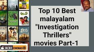 Top 10 Best Malayalam Investigation Thriller Movies Part 1 - #Jackiesekar | #Jackiecinemas