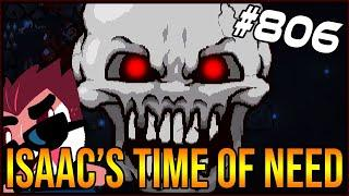 Isaac's Time Of Need! - The Binding Of Isaac: Afterbirth+ #806
