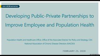 Employer-Public Health Opportunities to Improve Population Health: CDC's 6 18 Initiative Webinar