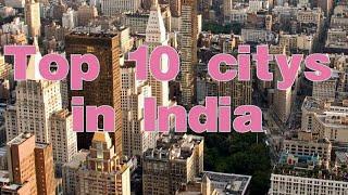 Largest cities in India. Biggest cities in India.Top 10 cities in India.top 10populous city in India