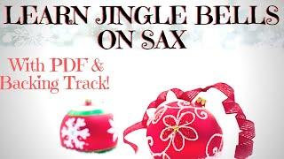 Learn JINGLE BELLS (With Free Backing Track) Christmas Song For Beginners On ANY Sax #46