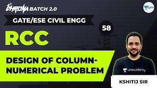 Design of Column: Numerical Problem   Lec 58   RCC   GATE CE Civil Exam   Kshitij Sir