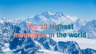 Top 10 Highest mountains in the world || विश्वका १० अग्ला हिमालहरु ||
