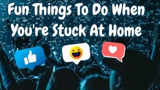 Things to do when you're stuck at home   Top 10 funny compilation of things you can do at home