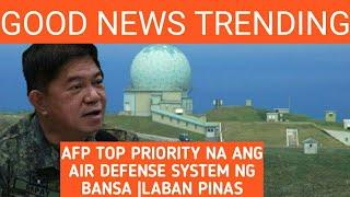 GOOD NEWS TRENDING AFP TOP PRIORITY NA ANG AIR DEFENSE SYSTEM NG BANSA | LABAN PILIPINAS