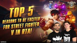 Top 5 Reasons to be Excited for Street Fighter V in RTA!
