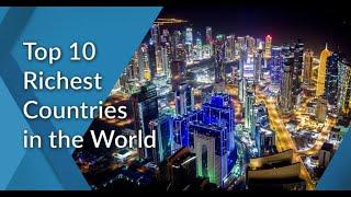 TOP 10 RICHEST COUNTRIES IN WORLD 2020 #toprichestcountry. दुनिया के 10 सबसे अमीर देश 2020.अमीर देश