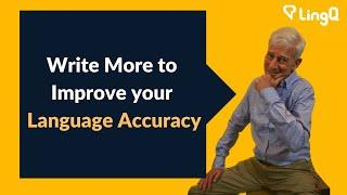 Write More to Improve Your Language Accuracy