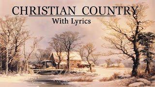 Classic Christian Country Gospel Songs Lyrics - Old Country Gospel Songs Lyrics