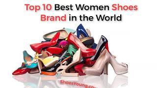 Top 10 Best Women Shoes Brand in the World | বিশ্বের শীর্ষ দশ সেরা মহিলাদের জুতো ব্র্যান্ড
