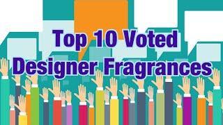 TOP 10 DESIGNER FRAGRANCES / FRAGRANCE COMMUNITY EDITION