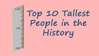 Top 10 Tallest People in the History || World Information | Amplify Knowledge
