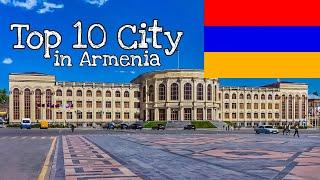 Top 10 City in Armenia | Top 10 place to visit in Armenia | Top 10 Earth
