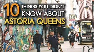 10 Things You Didn't Know About ASTORIA QUEENS