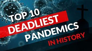 Top 10 Deadliest Pandemics in history || Worst pandemics in the world