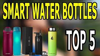 TOP 5 SMART WATER BOTTLES