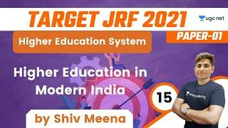 08:30 AM - Target JRF 2021   Higher Education by Shiv   Higher Education in Modern India