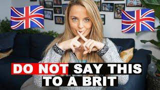 10 Things NOT To Say To British People
