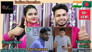 Indian Reaction on | The Teacher ( Official Trailer ) | Shajal Noor | Rafsan | NTv | Natok Trailer