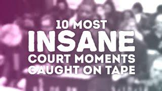 Top 10 worst court moments of all time