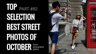 Street photography. (Top selection 30 best street photos of October)