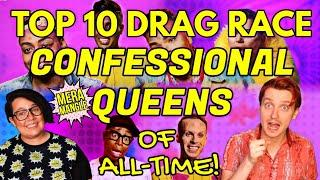 Top 10 CONFESSIONAL QUEENS of All-Time | RuPaul's Drag Race's Most Iconic Narrators  | Mera Mangle