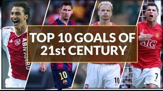 Top 10 Goals in 21st century|Best goals in football 21st century|Top 10 goals in football 2019