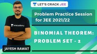 Binomial Theorem: Problem Set - 2 | Problem Practice Session for JEE 2021-22 | Jayesh Rawat