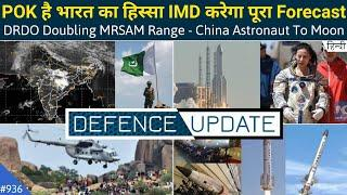 Defence Updates #936 - IMD PoK Forecast, China's Astronaut To Moon, MRSAM Missile Range Double