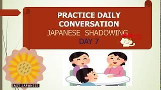 #7 Practice Speaking Japansese Daily conversation with English translation in 10 minute