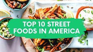 TOP 10 STREET FOODS IN USA | STREET FOODS IN USA | STREET FOODS IN AMERICA