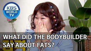 What did the bodybuilder say about fats? [Problem Child in House/2020.05.11]