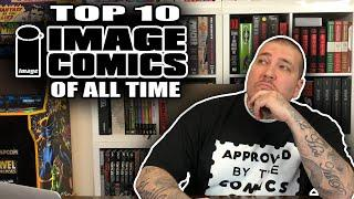 Top 10 IMAGE COMICS of All Time!