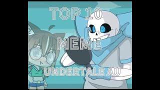 TOP 10 MEME /UNDERTALE AU/ ~ ТОП 10 MEME / UNDERTALE AU/ /gacha life/ •Eva Mirow•