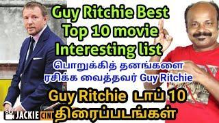 Guy Ritchie Best Top 10 Films Tamil | காய் ரிட்சி சிறந்த 10 மூவிஸ் #Jackiesekar #Jackiecinemas