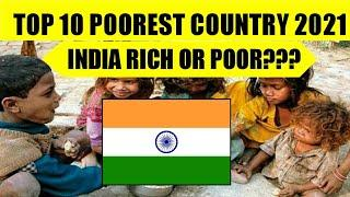 Top 10 Poorest Country In The World 2021|| India Rich Or Poor Country? || Technical Factz
