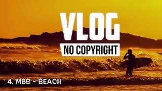 Top 10 most used Vlog, No Copyright Music in Youtube. Vlog#16