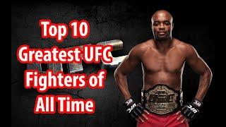 Top 10 Greatest UFC Fighters of All Time -Best MMA Fighter in UFC (Ufc all time)