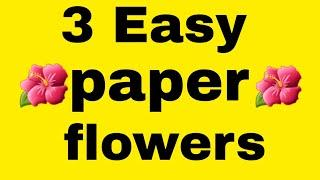 TOP 3 EASY AND QUICK PAPER FLOWER IDEAS. DIY PAPER FLOWER MAKING