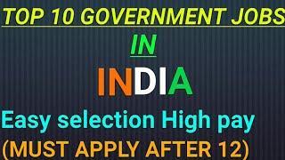 Top 10 government jobs in India || भारत की 10 सर्वश्रेष्ट  सरकारी नौकरीया || Best government jobs||