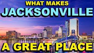 JACKSONVILLE, FLORIDA Top 10 - What makes this a GREAT place!