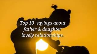 Top 10 father & daughter quotes || Lovely saying about Dad and daughter Relationship| Love you papa.
