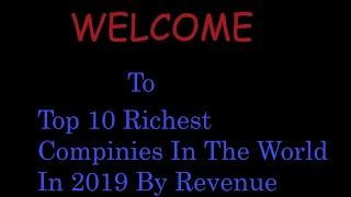 Top 10 Richest Companies in the World in 2019 by Revenue || Top 10