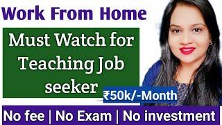 Teaching Jobs From Home | Online Tutor jobs from home | Vedantu type Tutoring sites| Work From home