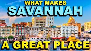 SAVANNAH, GEORGIA  Top 10 - What makes this a GREAT place!
