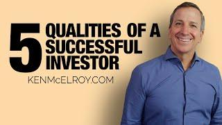 The 5 Qualities of a Successful Investor