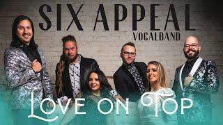 Six Appeal - Love on Top (Beyonce)