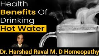 Top 10 best benefits of drinking hot water| How does hot water boost immunity? By Dr. Harshad Raval